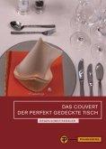 Das Couvert - Der perfekt gedeckte Tisch