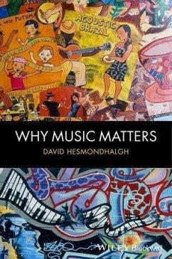Why Music Matters (eBook, ePUB) - Hesmondhalgh, David