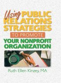 Using Public Relations Strategies to Promote Your Nonprofit Organization (eBook, ePUB)
