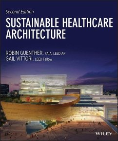 Sustainable Healthcare Architecture (eBook, PDF) - Guenther, Robin; Vittori, Gail