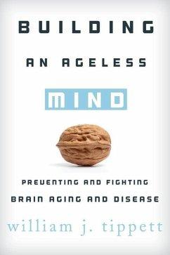 Building an Ageless Mind (eBook, ePUB) - Tippett, William J.