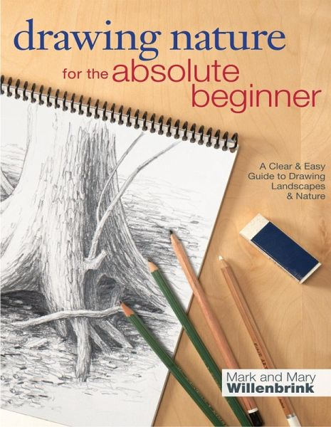 Drawing Nature For The Absolute Beginner Ebook Epub