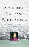 A Hundred Thousand White Stones (eBook, ePUB)