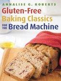 Gluten-Free Baking Classics for the Bread Machine (eBook, ePUB)
