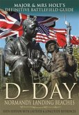 Major & Mrs Holt's Definitive Battlefield Guide to the D-Day Normandy Landing Beaches (eBook, ePUB)
