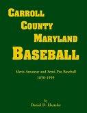 Carroll County, Maryland Baseball, Men's Amateur & Semi-Pro Baseball, 1850-1999