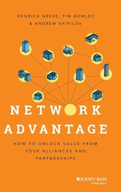 Network Advantage - Greve, Heinrich; Rowley, Tim; Shipilov, Andrew V.