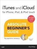 iTunes and iCloud for iPhone, iPad, & iPod touch Absolute Beginner's Guide (eBook, PDF)