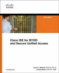Cisco ISE for BYOD and Secure Unified Access (eBook, PDF) - Woland, Aaron; Heary, Jamey