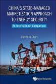 China's State-Managed Marketization Approach to Energy Security: An International Comparison