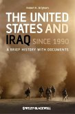 The United States and Iraq Since 1990 (eBook, ePUB)