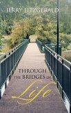 Through the Bridges of Life