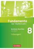 Fundamente der Mathematik 8. Schuljahr. Lösungen zum Schülerbuch. Gymnasium Nordrhein-Westfalen