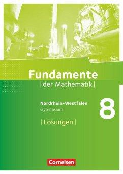 Fundamente der Mathematik 8. Schuljahr. Lösunge...