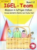 Mission in luftigen Höhen / IGEL-Team Bd.12 (eBook, ePUB)
