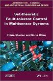Set-theoretic Fault-tolerant Control in Multisensor Systems (eBook, ePUB)
