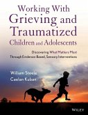 Working with Grieving and Traumatized Children and Adolescents (eBook, PDF)