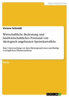 Wirtschaftliche Bedeutung und landwirtschaftliches Potenzial von ökologisch angebauten Speisekartoffeln (eBook, PDF)