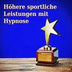 Höhere sportliche Leistungen mit Hypnose (MP3-Download)