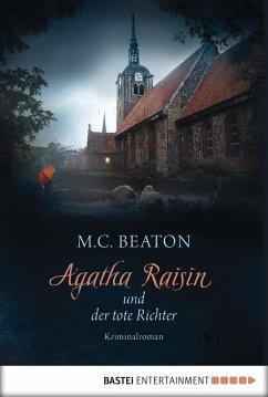 Agatha Raisin und der tote Richter / Agatha Raisin Bd.1 (eBook, ePUB) - Beaton, M. C.