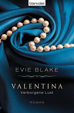 Verborgene Lust / Valentina Trilogie Bd.2 (eBoo...