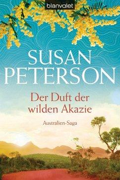 Der Duft der wilden Akazie / Australien-Saga Bd.3 (eBook, ePUB) - Peterson, Susan