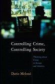 Controlling Crime, Controlling Society (eBook, ePUB)