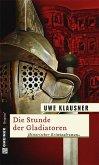 Die Stunde der Gladiatoren (eBook, PDF)