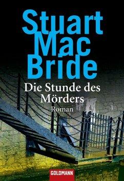 Die Stunde des Mörders / Detective Sergeant Logan McRae Bd.2 (eBook, ePUB) - MacBride, Stuart