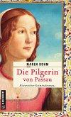 Die Pilgerin von Passau (eBook, ePUB)