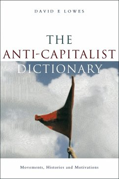 The Anti-Capitalist Dictionary (eBook, ePUB) - Lowes, David E