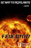 Schattengalaxis - Feuertod (eBook, ePUB)
