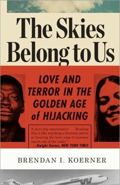 The Skies Belong to Us (eBook, ePUB) - Koerner, Brendan I.