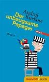 Der unbeugsame Papagei / Pawel Dobrynin Trilogie Bd.2 (eBook, ePUB)