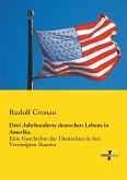 Drei Jahrhunderte deutschen Lebens in Amerika