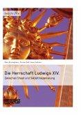 Die Herrschaft Ludwigs XIV. (eBook, ePUB)