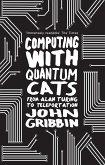 Computing with Quantum Cats (eBook, ePUB)