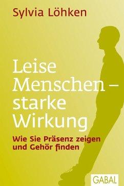 Leise Menschen - starke Wirkung (eBook, ePUB) - Löhken, Sylvia