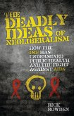 The Deadly Ideas of Neoliberalism (eBook, ePUB)