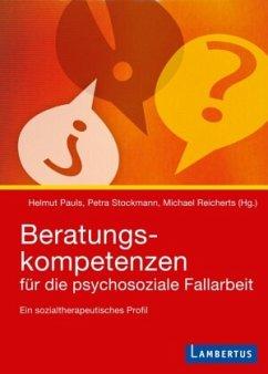 Beratungskompetenzen für die psychosoziale Fall...