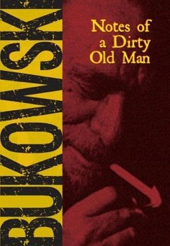 Notes of a Dirty Old Man (eBook, ePUB) - Bukowski, Charles