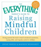 The Everything Parent's Guide to Raising Mindful Children (eBook, ePUB)