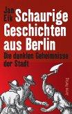 Schaurige Geschichten aus Berlin (eBook, ePUB)