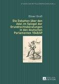 Die Debatten über den Adel im Spiegel der Grundrechtsberatungen in den deutschen Parlamenten 1848/49