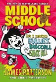 Middle School: How I Survived Bullies, Broccoli, and Snake Hill (eBook, ePUB)
