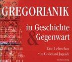 Gregorianik in Geschichte und Gegenwart