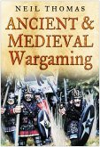 Ancient & Medieval Wargaming (eBook, ePUB)