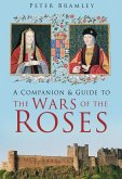 A Companion & Guide to the Wars of the Roses (eBook, ePUB)