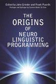 The Origins Of Neuro Linguistic Programming (eBook, ePUB)