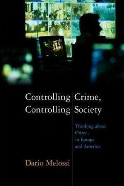 Controlling Crime, Controlling Society (eBook, PDF) - Melossi, Dario